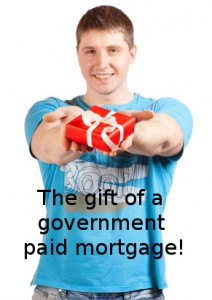 Is a mortgage paid by the government a gift? You decide.